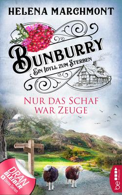 Bunburry – Nur das Schaf war Zeuge von Marchmont,  Helena, Schilasky,  Sabine