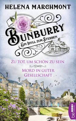 Bunburry – Zu tot, um schön zu sein & Mord in guter Gesellschaft von Marchmont,  Helena, Schilasky,  Sabine