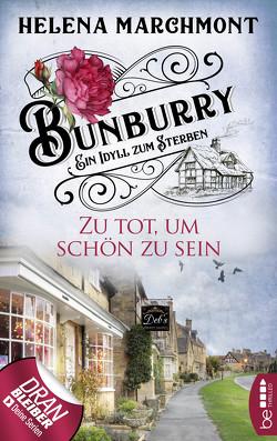 Bunburry – Zu tot, um schön zu sein von Marchmont,  Helena, Schilasky,  Sabine