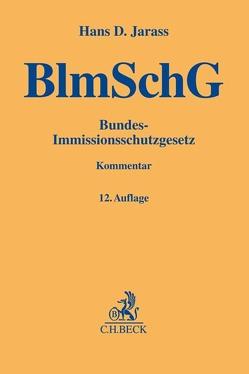 Bundes-Immissionsschutzgesetz von Jarass,  Hans D