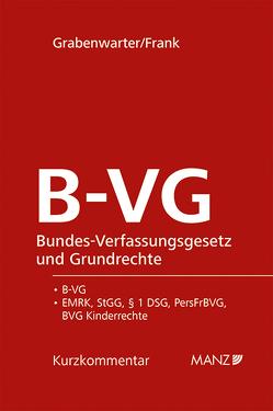 Bundes-Verfassungsgesetz und Grundrechte B-VG von Frank,  Stefan Leo, Grabenwarter,  Christoph