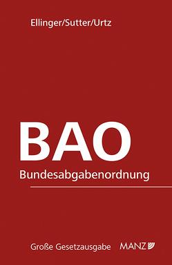 Bundesabgabenordnung inkl. 16. Erg.-Lfg. von Ellinger,  Wolfgang, Sutter,  Franz, Urtz,  Christoph
