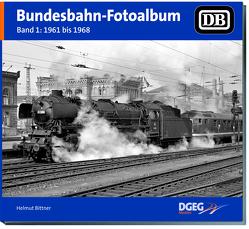 Bundesbahn-Fotoalbum, Band 1 von Bittner,  Helmut