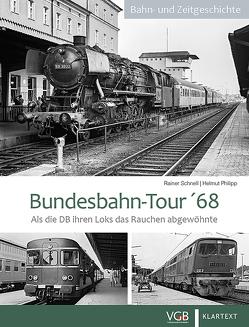 Bundesbahn-Tour '68 von Philipp,  Helmut, Schnell,  Rainer