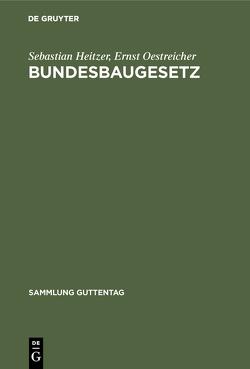 Bundesbaugesetz von Heitzer,  Sebastian, Oestreicher,  Ernst