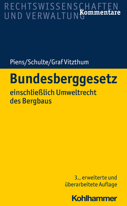 Bundesberggesetz von Piens,  Reinhart, Schulte,  Hans-Wolfgang, Vitzthum,  Stephan Graf