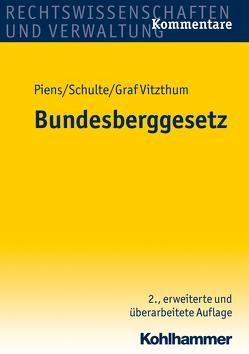 Bundesberggesetz von Piens,  Reinhart, Schulte,  Hans-Wolfgang, Vitzthum,  Stephan