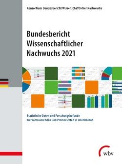 Bundesbericht Wissenschaftlicher Nachwuchs 2021