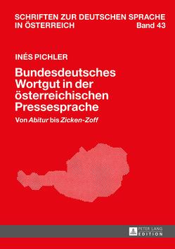 Bundesdeutsches Wortgut in der österreichischen Pressesprache von Pichler,  Inés