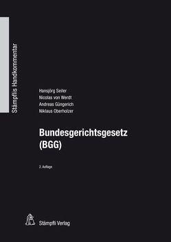 Bundesgerichtsgesetz (BGG) von Güngerich,  Andreas, Oberholzer,  Niklaus, Seiler,  Hansjörg, von Werdt,  Nicolas