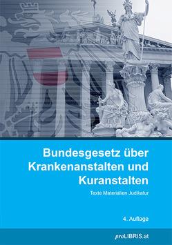 Bundesgesetz über Krankenanstalten und Kuranstalten von proLIBRIS VerlagsgesmbH