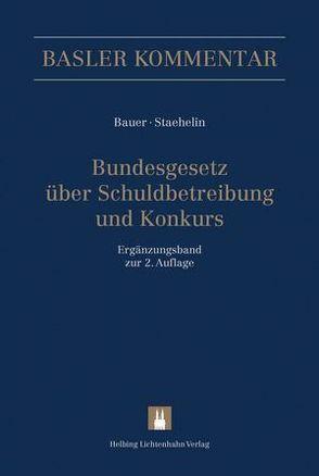 Bundesgesetz über Schuldbetreibung und Konkurs von Bauer,  Thomas, Staehelin (†),  Adrian, Staehelin,  Daniel