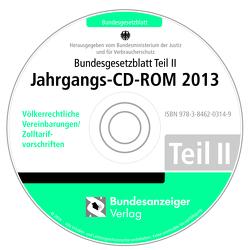 Bundesgesetzblatt Teil II Jahrgangs-CD-ROM 2013