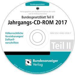 Bundesgesetzblatt Teil II Jahrgangs-CD-ROM 2017