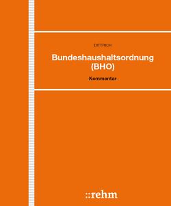 Bundeshaushaltsordnung mit Schwerpunkt Zuwendungsrecht von Dittrich,  Norbert