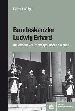 Bundeskanzler Ludwig Erhard von Welge,  Helmut