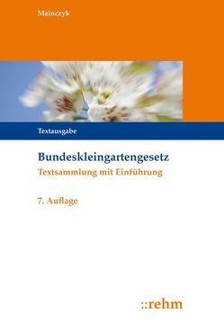 Bundeskleingartengesetz von Mainczyk,  Lorenz