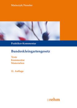 Bundeskleingartengesetz von Mainczyk,  Lorenz, Nessler,  Patrick R.