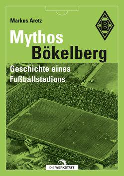 Mythos Bökelberg von Aretz,  Markus