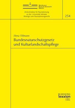 Bundesnaturschutzgesetz und Kulturlandschaftspflege von Tillmann,  Elena