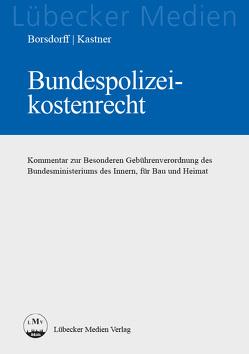 Bundespolizeikostenrecht von Borsdorff,  Anke, Kastner,  Martin