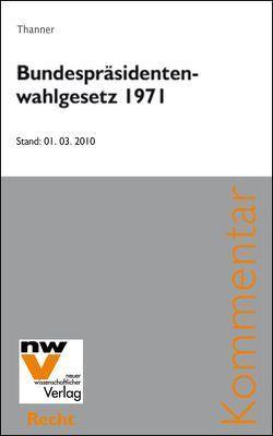 Bundespräsidentenwahlgesetz 1971, BP-WG von Thanner,  Theodor