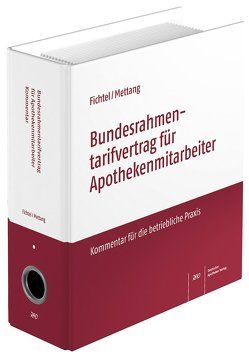Bundesrahmentarifvertrag für Apothekenmitarbeiter von Fichtel,  Ulrich, Mettang,  Claudia