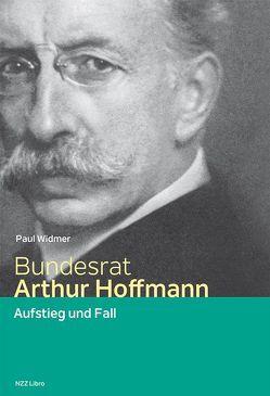 Bundesrat Arthur Hoffmann von Widmer,  Paul