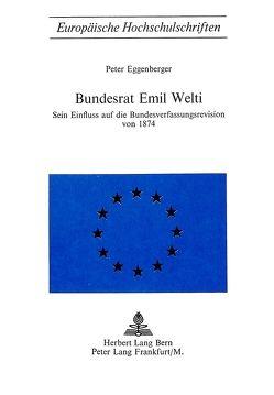 Bundesrat Emil Welti von Eggenberger,  Peter
