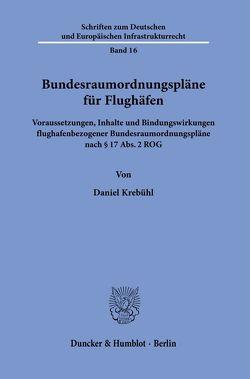 Bundesraumordnungspläne für Flughäfen. von Krebühl,  Daniel