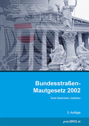 Bundesstraßen-Mautgesetz 2002 von proLIBRIS VerlagsgesmbH
