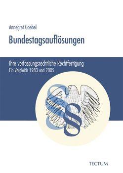 Bundestagsauflösungen von Goebel,  Annegret