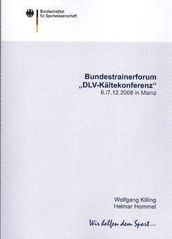 """Bundestrainerforum """"DLV-Kältekonferenz"""" 06.-07.12.2008 in Mainz von Bundesinstitut für Sportwissenschaft, Hommel,  Helmar, Killing,  Wolfgang"""