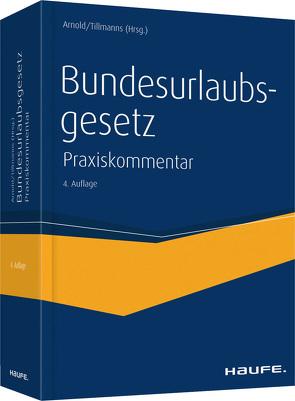 Bundesurlaubsgesetz von Arnold,  Manfred, Tillmanns,  Christoph
