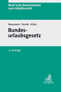 Bundesurlaubsgesetz von Dersch,  Hermann, Fenski,  Martin, Kuehn,  Thomas, Neumann,  Dirk