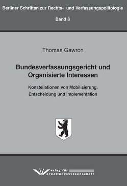 Bundesverfassungsgericht und Organisierte Interessen von Gawron,  Thomas