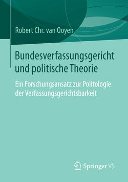 Bundesverfassungsgericht und politische Theorie von van Ooyen,  Robert Chr. van