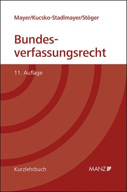 Bundesverfassungsrecht (broschiert) von Kucsko-Stadlmayer,  Gabriele, Mayer,  Heinz, Stöger,  Karl