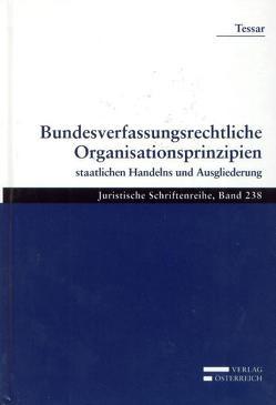 Bundesverfassungsrechtliche Organisationsprinzipien von Tessar,  Hans