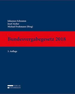 Bundesvergabegesetz 2018 von Aicher,  Josef, Fruhmann,  Michael, Schramm,  Johannes