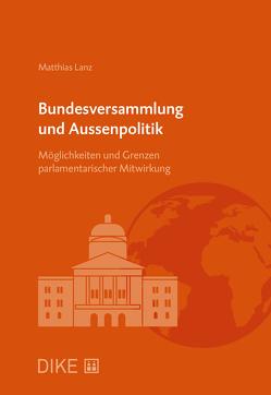 Bundesversammlung und Aussenpolitik von Lanz,  Matthias