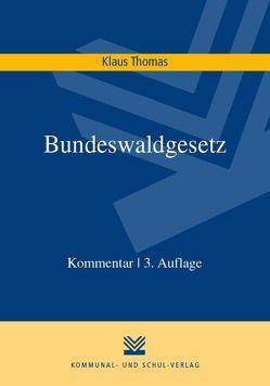 Bundeswaldgesetz von Thomas,  Klaus