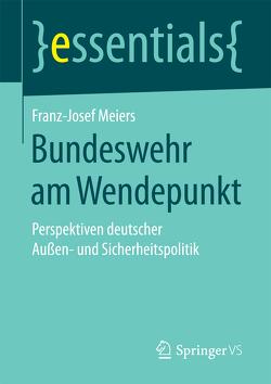 Bundeswehr am Wendepunkt von Meiers,  Franz-Josef