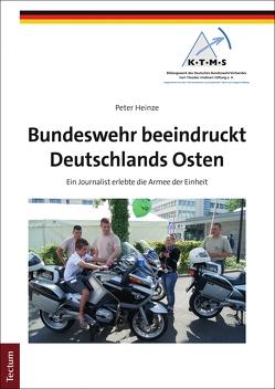 Bundeswehr beeindruckt Deutschlands Osten von Heinze,  Peter