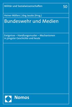 Bundeswehr und Medien von Jacobs,  Joerg, Möllers,  Heiner