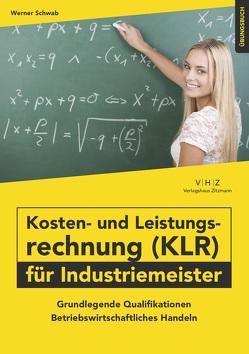 Bundle Buch & eBook Kosten- und Leistungsrechnung (KLR) für Industriemeister Übungsbuch von Werner,  Schwab