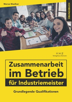 Bundle Buch & eBook Zusammenarbeit im Betrieb für Industriemeister Übungsbuch von Maußner,  Marcus