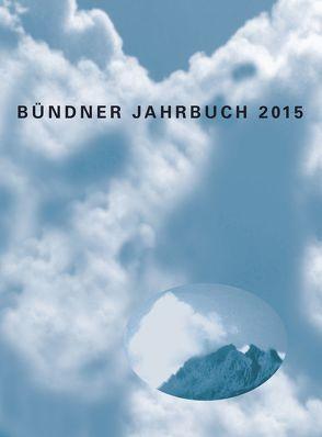 Bündner Jahrbuch. – Neue Folge. Zeitschrift für Kunst, Kultur und Geschichte Graubündens / 57. Jahrgang von Metz,  Peter