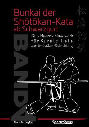 Bunkai der Shotokan Kata ab Schwarzgurt / Band 4 von Tartaglia,  Fiore