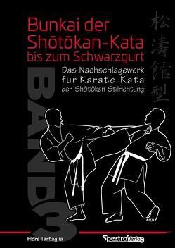 Bunkai der Shotokan Kata bis zum Schwarzgurt / Band 3 von Tartaglia,  Fiore